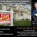 How To Pay Market Price For Homes In Over Priced Real Estate Markets Cordon Real Estate