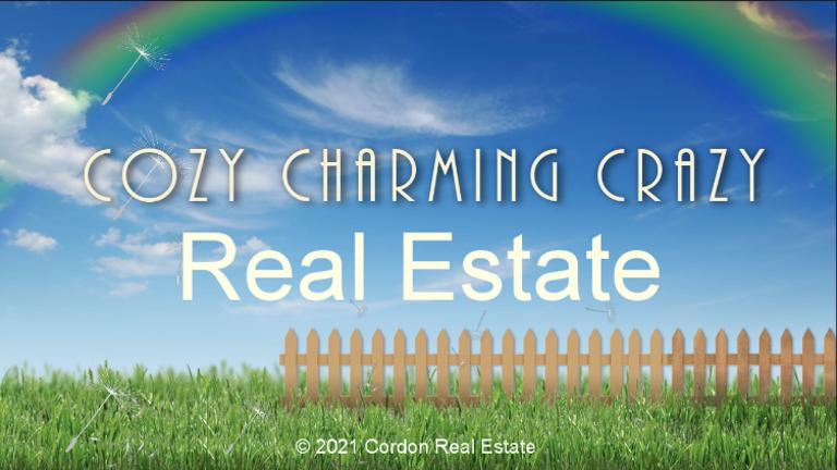 Cozy Charming Crazy Real Estate